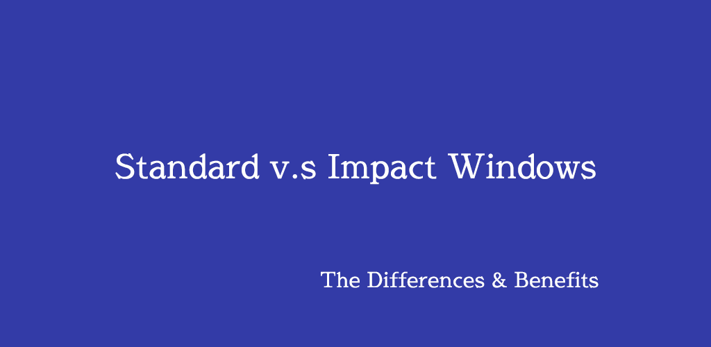 impact windows vs standard windows